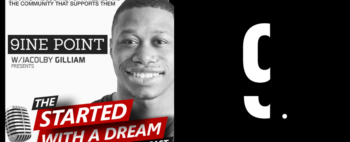 Ep.1 The 9INE POINT Started With a Dream Podcast w/ Jacolby Gilliam