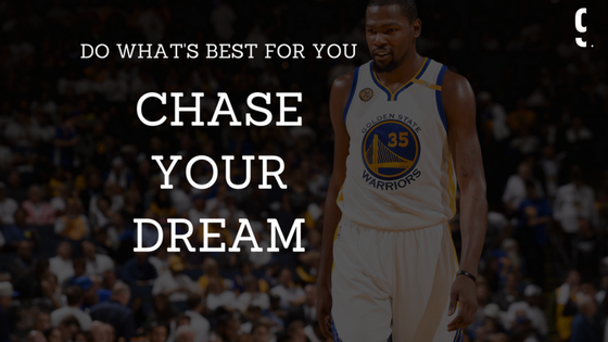 Kevin Durant Chase Your Dream